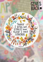 Natural Life I Will Not Stress Vinyl Sticker