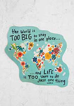 Natural Life The World is Too Big Vinyl Sticker