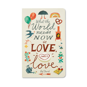 What the World Needs Now is Love Journal