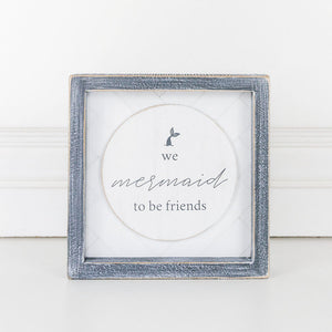 We Mermaid To Be Friends Framed Sign