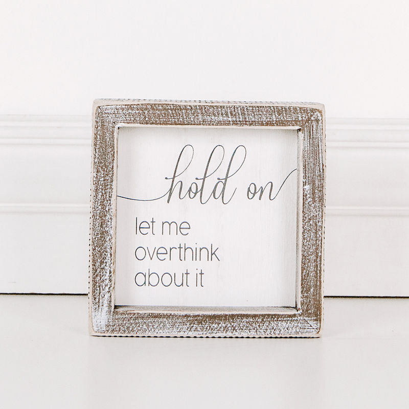 Let Me Overthink About It Framed Sign 17566