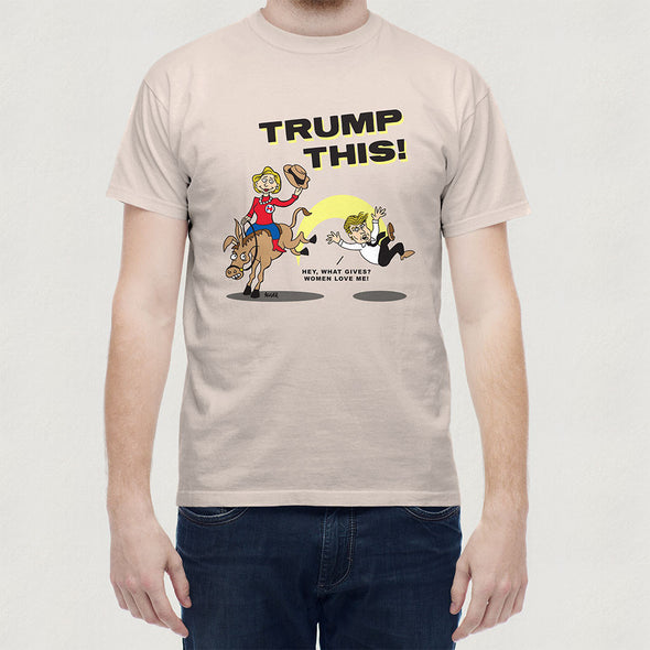 Trump This! T-shirt (Hillary Version)