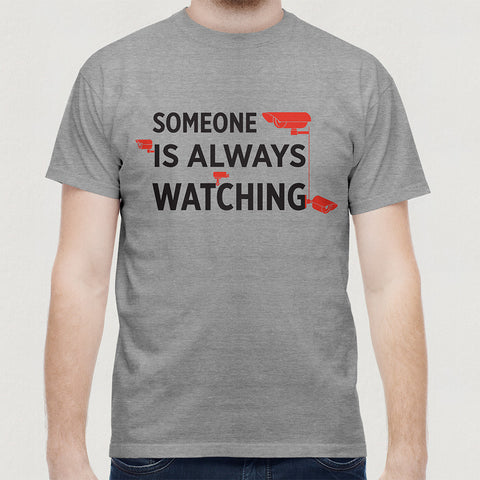 Someone Watching Shirt