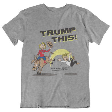 Trump This! T-Shirt Hillary Version