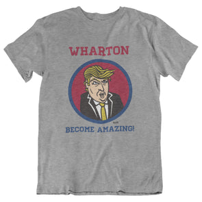 WHARTON - BECOME AMAZING! T-SHIRT