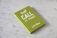 Don't Call It That: First Edition