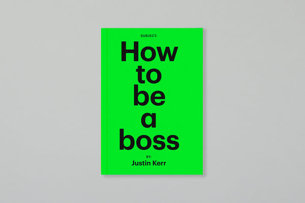 How to be a boss: Now Shipping