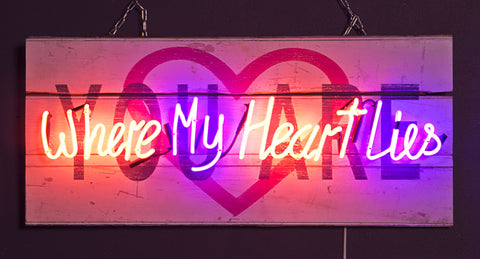 """(You Are) Where My Heart Lies"" Neon on Hand-Painted Wood"