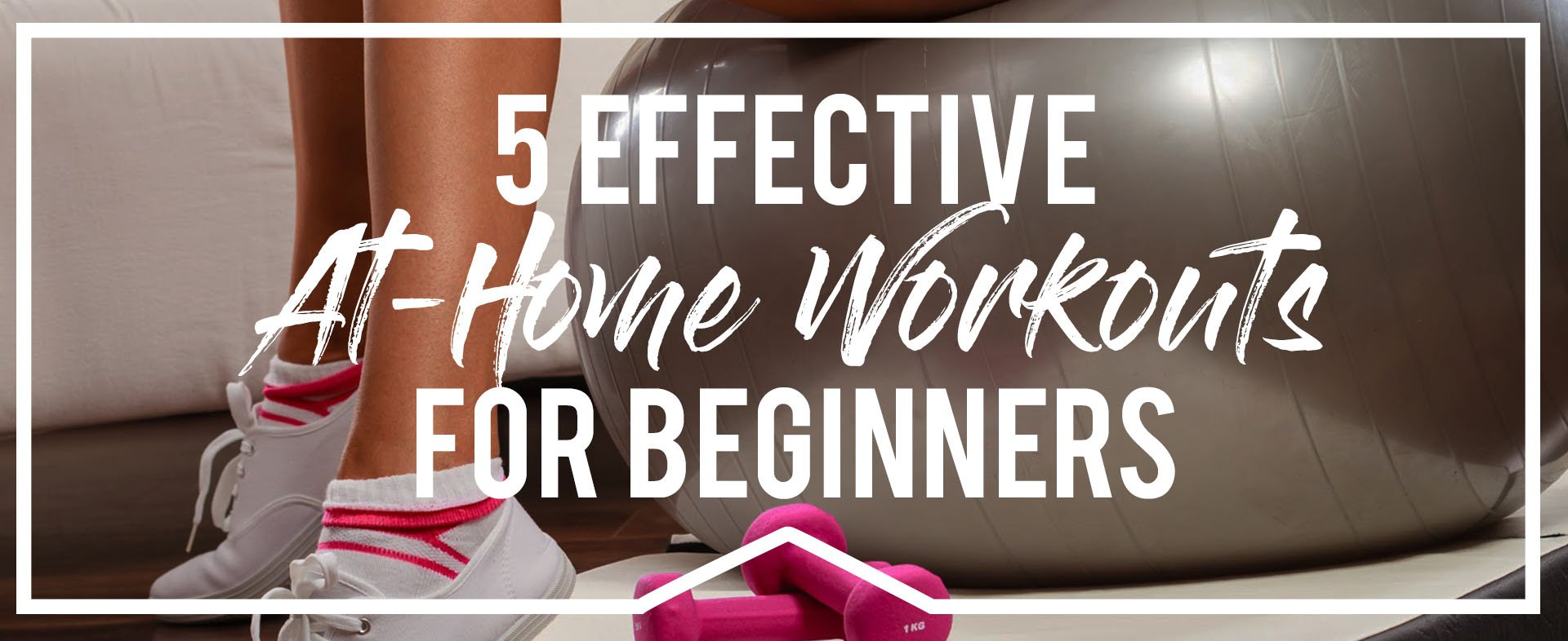 5 Effective At-Home Workouts for Beginners