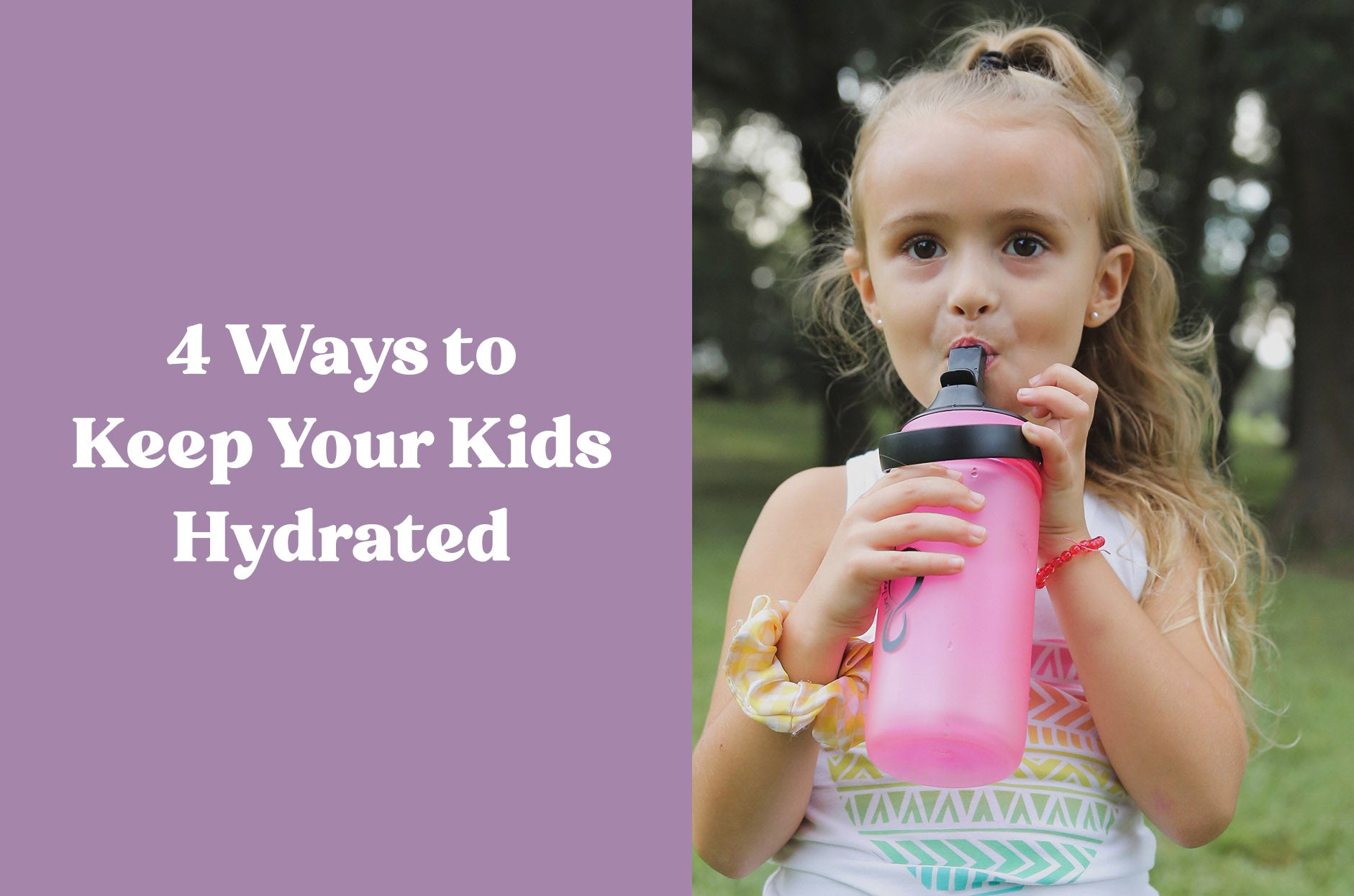 4 Ways to Keep Your Kids Hydrated