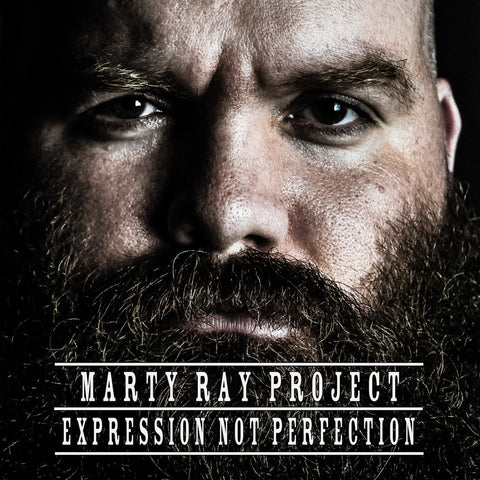"Marty Ray Project NEW album ""Expression Not Perfection"""