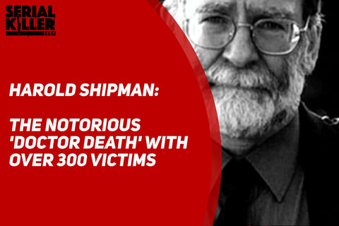 Harold Shipman Doctor Death Serial Killer