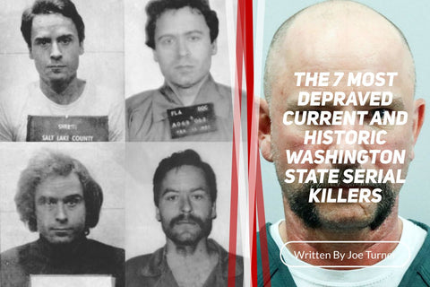 Famous And Currently Active Washington State Serial Killers