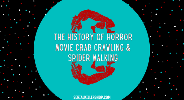 A Creepy History Of Crab Crawling And Spider Walk Scenes In Horror