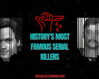 Famous Serial Killers and Murderers