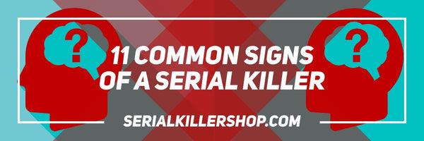 Signs of a Serial Killer, Common Traits