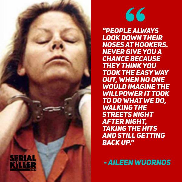 Aileen Wuornos Prostitution Quote