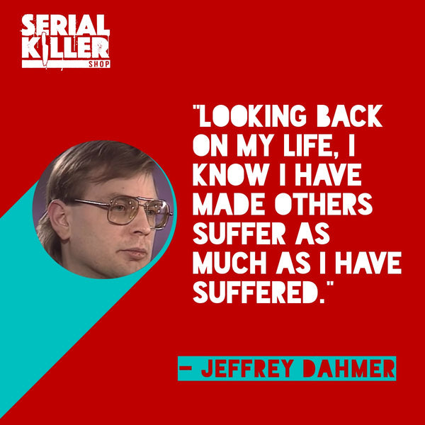 Jeffrey Dahmer Quotes And Sayings