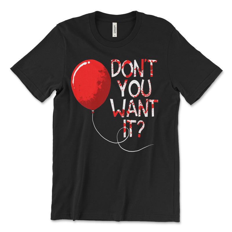 Don't You Want It Pennywise Shirt