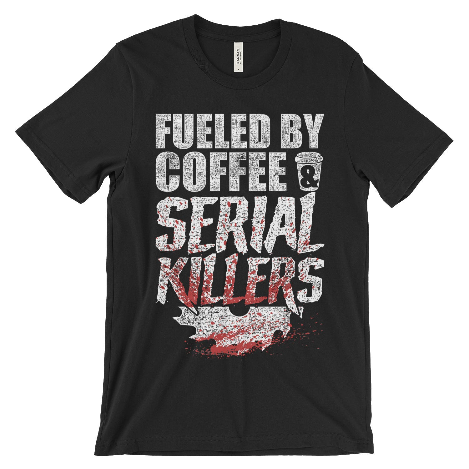 Fueled By Coffee And Serial Killer Shirt