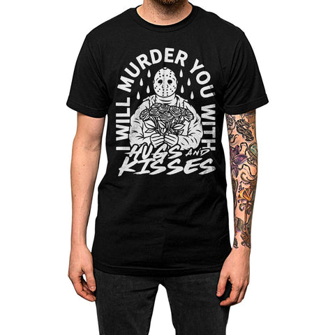 I Will Murder You With Hugs And Kisses'	Shirt Black Mens