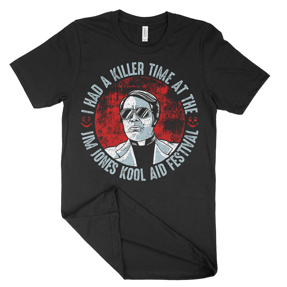 I Had A Killer Time At The Jim Jones Kool Aid Festival Shirt