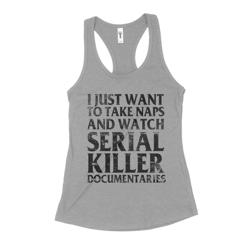 Naps Serial Killer Documentaries Tank Top Womens Racerback