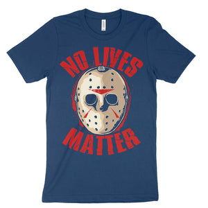 No Lives Matter Jason Parody Horror T-Shirt