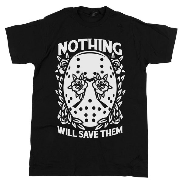 Nothing Will Save Them'	Shirt Black	Shirt Black