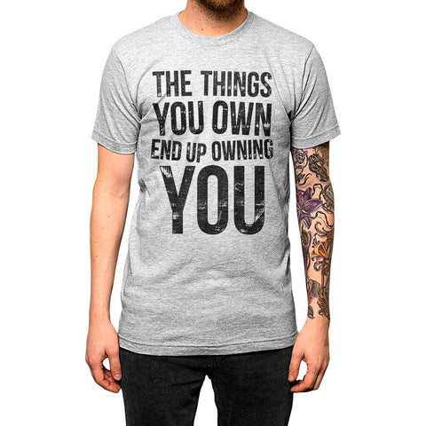 The Things You Own End Up Owning You Unisex Tee Athletic Grey Model