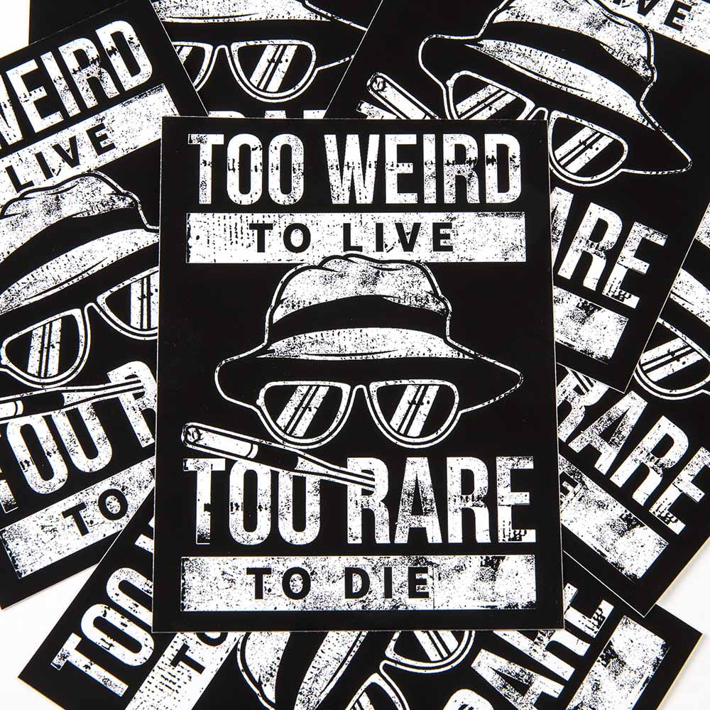 too weird to live to rare to die horror stickers