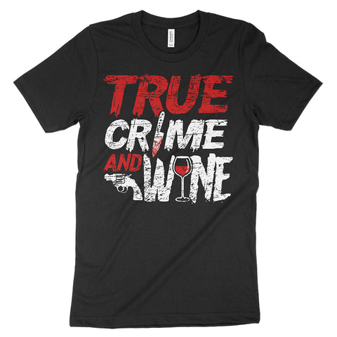 true crime and wine shirt
