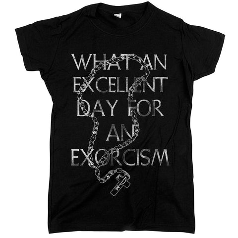 What an Excellent Day for an Exorcism Womens JR Slim Fit Tee Black