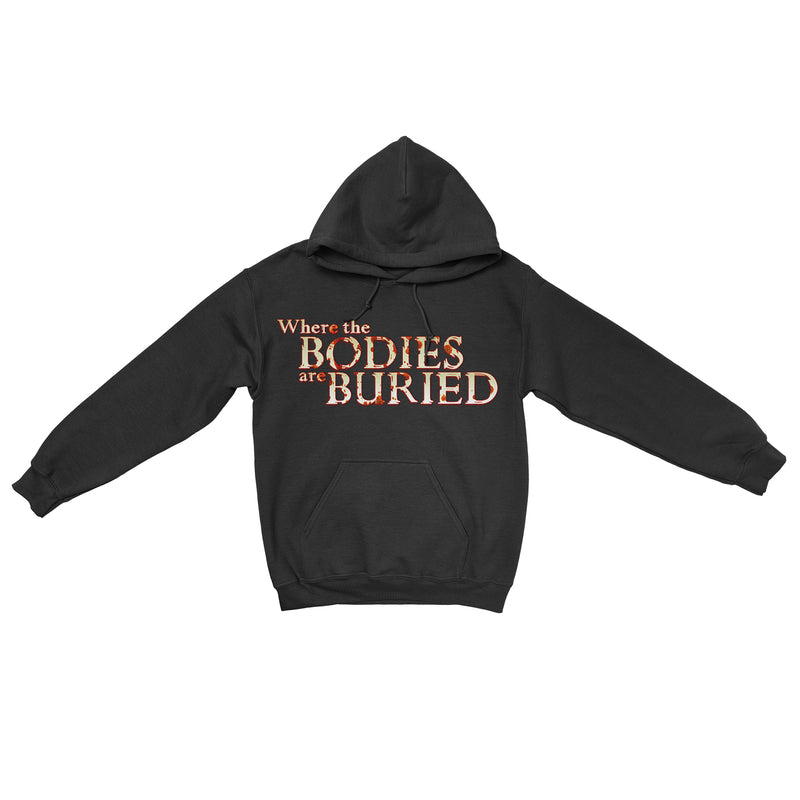 Where the bodies are buried hoodie