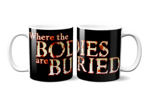 Where the bodies are buried mug