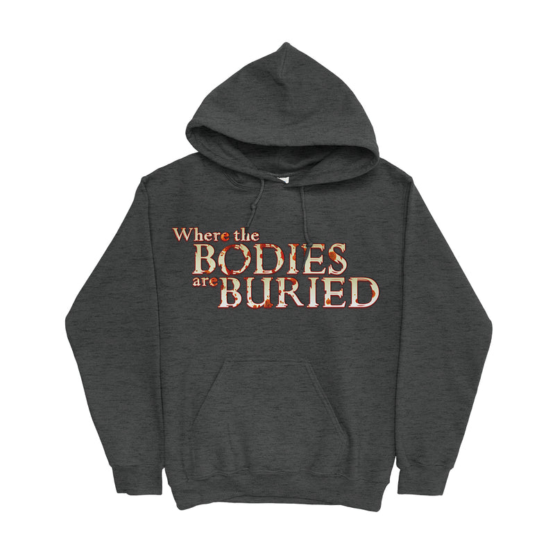 Where the bodies are buried podcast hoodie