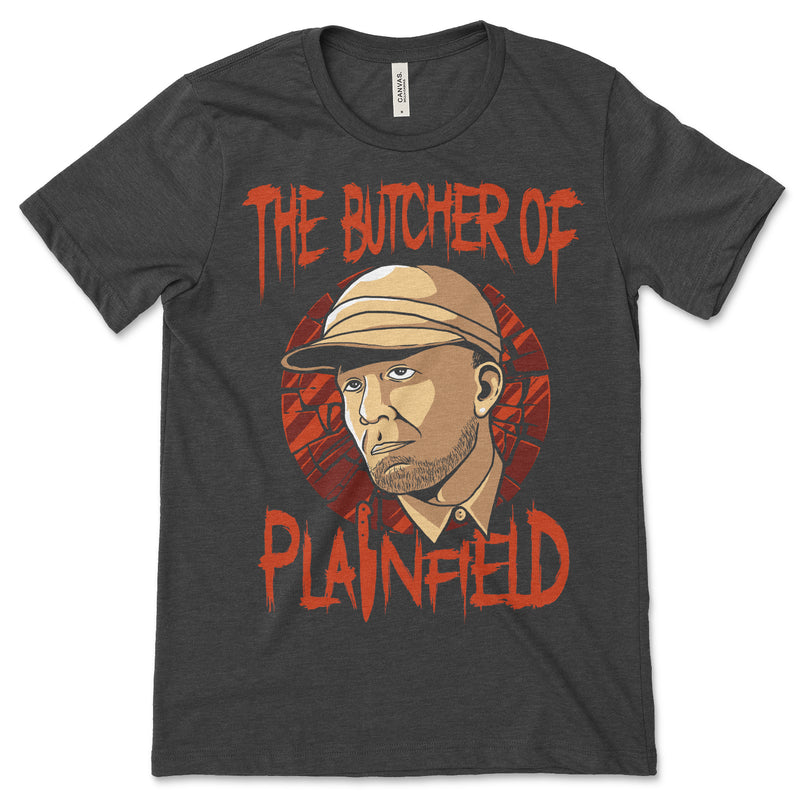 Butcher of Plainfield Ed Gein Shirt