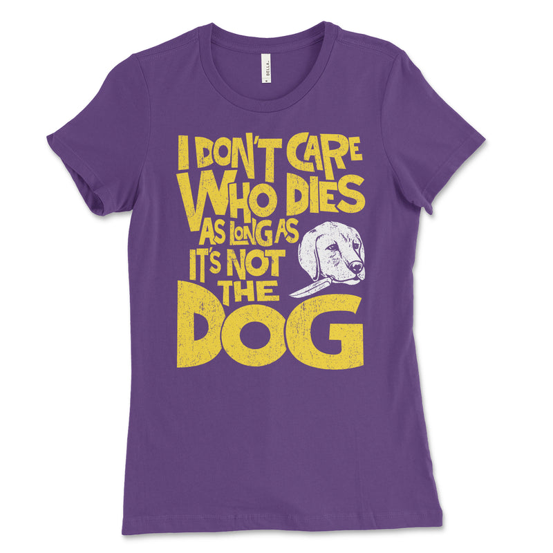 Don't Care Who Dies Women's Shirt