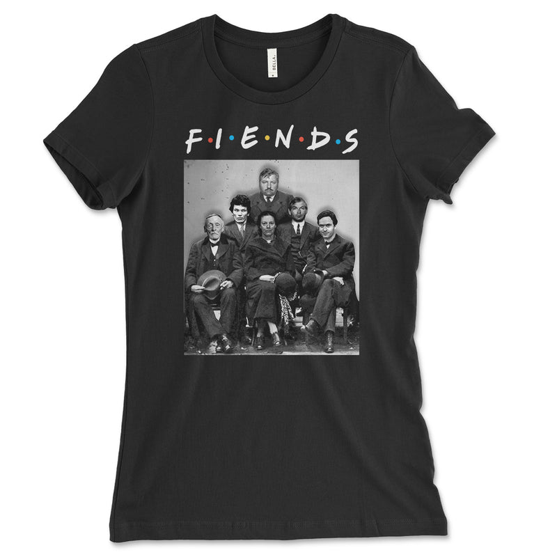 Fiends Friends Serial Killers Womens Shirt
