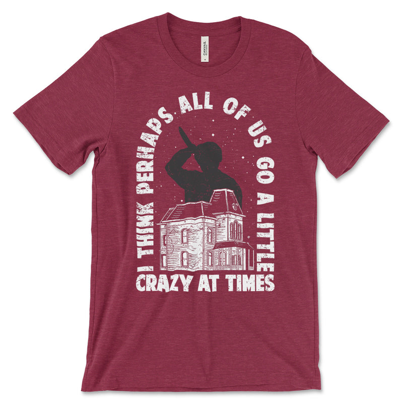 Go A Little Crazy Shirt