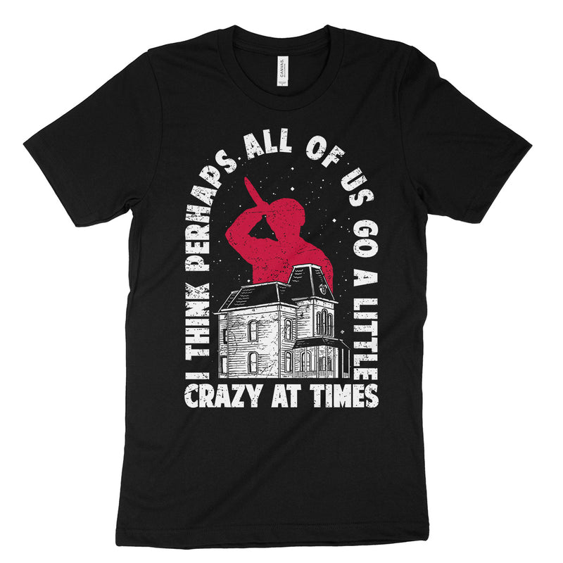 Go A Little Crazy Tee Shirt