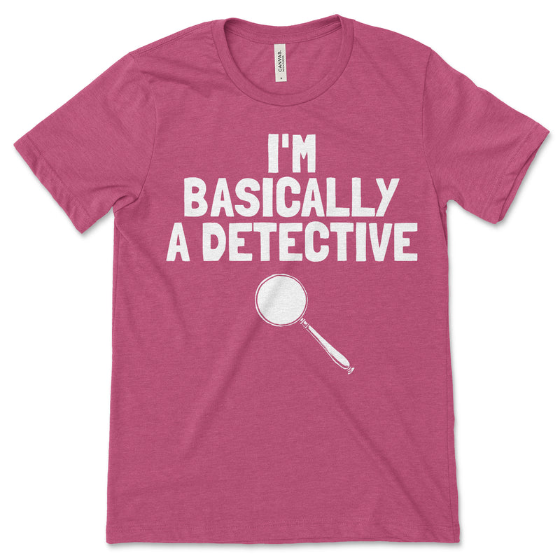 Im Basically A Detective T Shirt