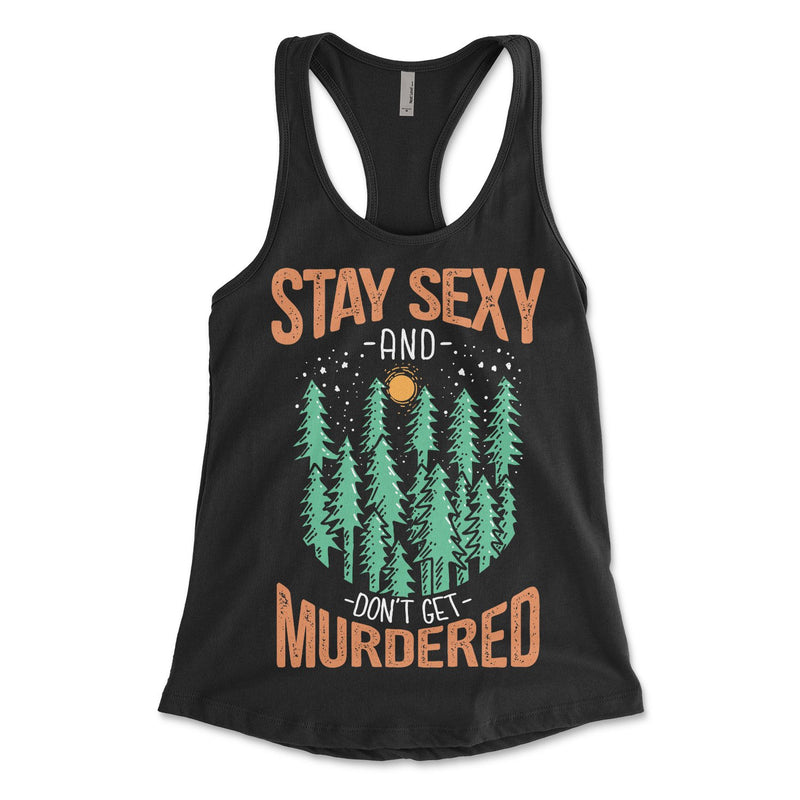 Stay Sexy Don't Get Murdered Womens Tank