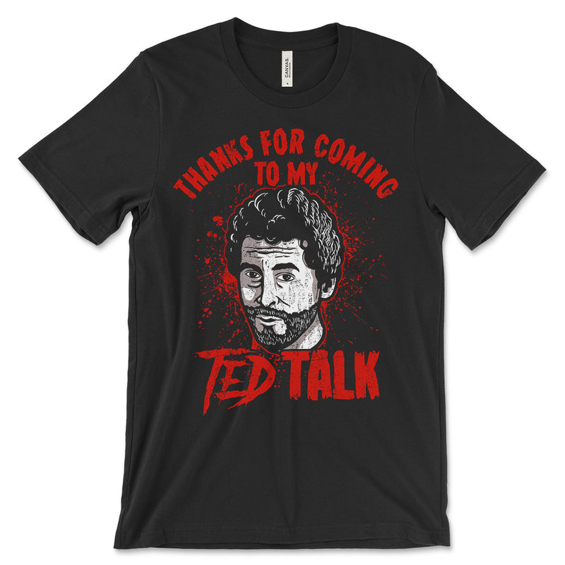 Thanks For Coming To My Ted Talk Shirt