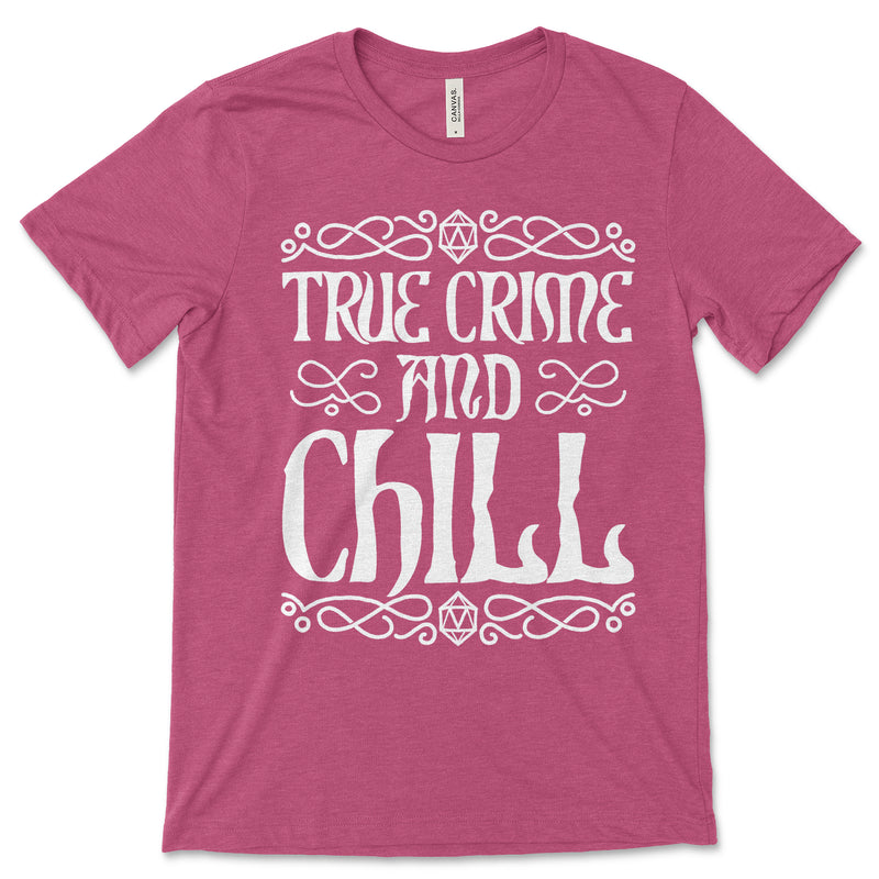 True Crime And Chill T Shirt