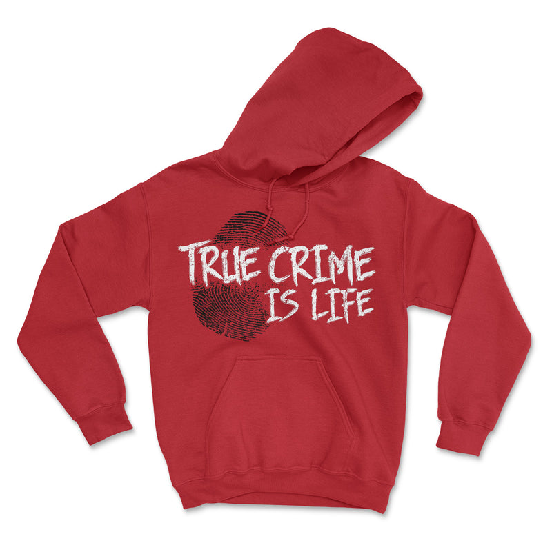 True Crime Is Life Hoodies