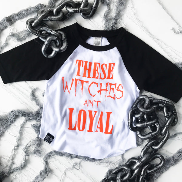 THESE WITCHES AINT LOYAL HALLOWEEN TEE 3/4 sleeve | Raxtin Clothing Co - Love Sick Threads