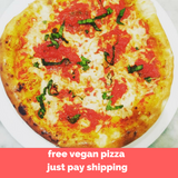 2 Free Vegan Margherita Pizzas  ** Limited Time Offer **
