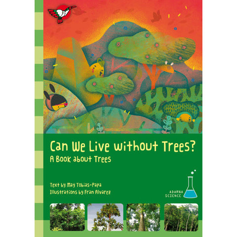 Can We Live Without Trees?