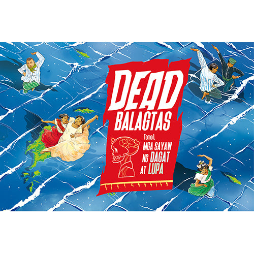 Dead Balagtas, Tomo 1: Mga Sayaw ng Dagat at Lupa [Limited signed copies available]
